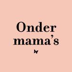 Onder mama's